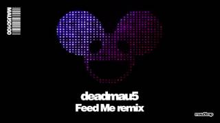 deadmau5 - Strobe (Feed Me Remix)