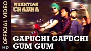 Gapuchi Gapuchi Gum Gum (Official Video Song) | Mukhtiar Chadha | Diljit Dosanjh