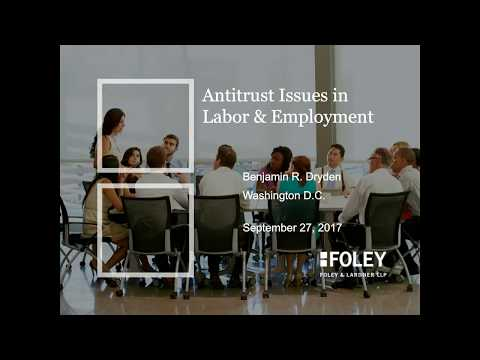 Antitrust Issues in Labor & Employment