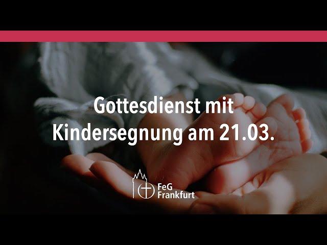 Gottesdienst der FeG Frankfurt | 21.03.2021