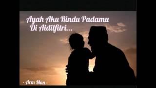 Ayah Aku Rindu Padamu... Di Aidilfitri (Lagu dan Lirik : Mawi AF)