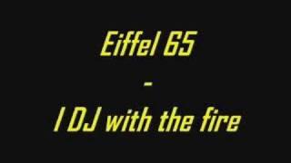 Eiffel 65 - I DJ with the fire