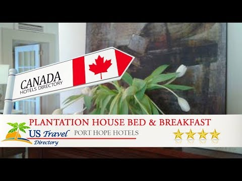 Plantation House Bed & Breakfast - Port Hope Hotels, Canada