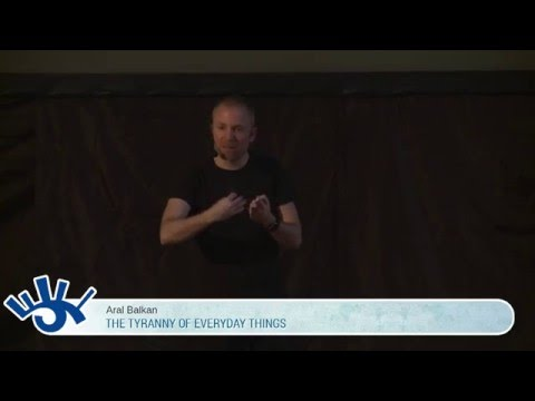 The Tyranny of Everyday Things - Aral Balkan