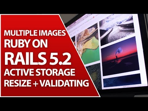 Active Storage For Multiple Images | Validate & Resize | Ruby on Rails 5.2