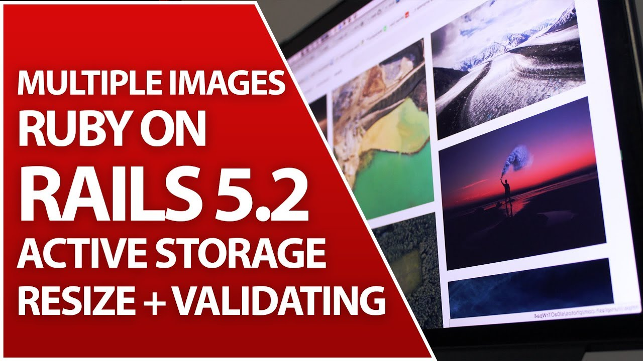 Active Storage For Multiple Images | Validate & Resize | Ruby on Rails 5 2