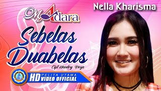 "Nella Kharisma - SEBELAS DUABELAS "" OM ADARA "" ( Official Music Video ) [HD]"