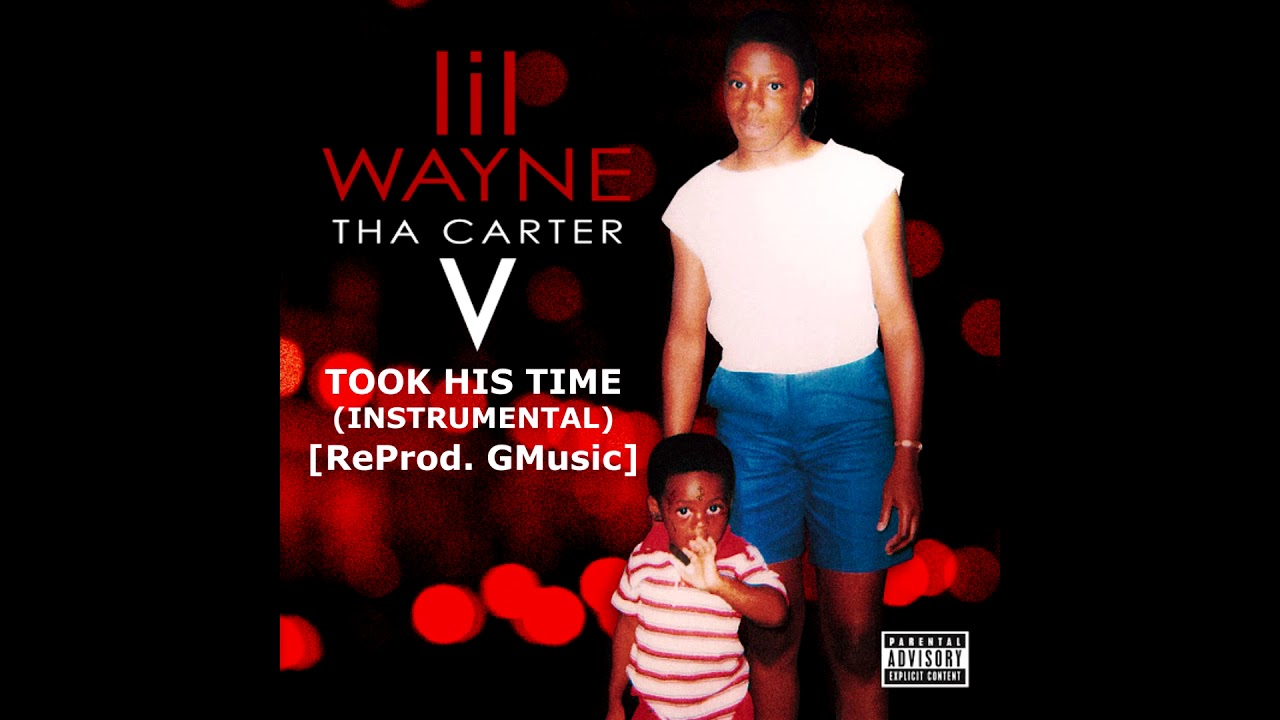Lil Wayne - Took His Time (Instrumental) [ReProd. Nocturnal] - Tha Carter V image