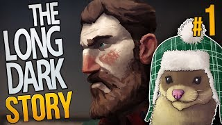 The Long Dark Story Mode #1 - WHAT