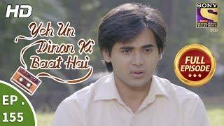 Yeh Un Dinon Ki Baat Hai  - Ep 155 -  Full Episode -  9th  April, 2018