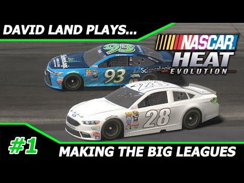 David Land Plays: NASCAR Heat Evolution Career Mode #1, MAKING THE BIG LEAGUES