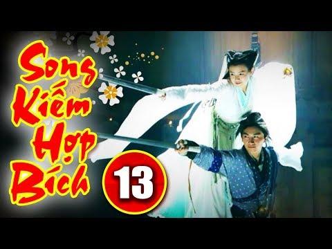Song Kiếm Hợp Bích - Tập 13   Phim Kiếm Hiệp Hay Nhất - Phim Bộ Trung Quốc Hay - Thuyết Minh