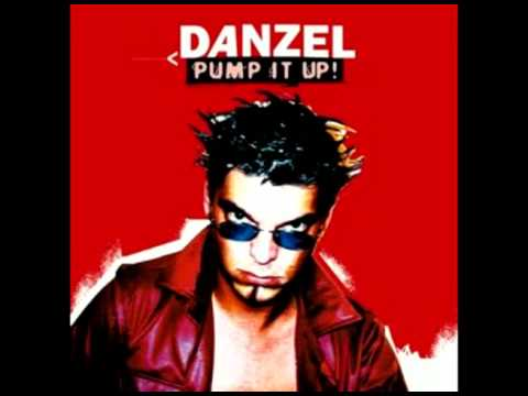 Danzel  Pump It Up & Lyrics