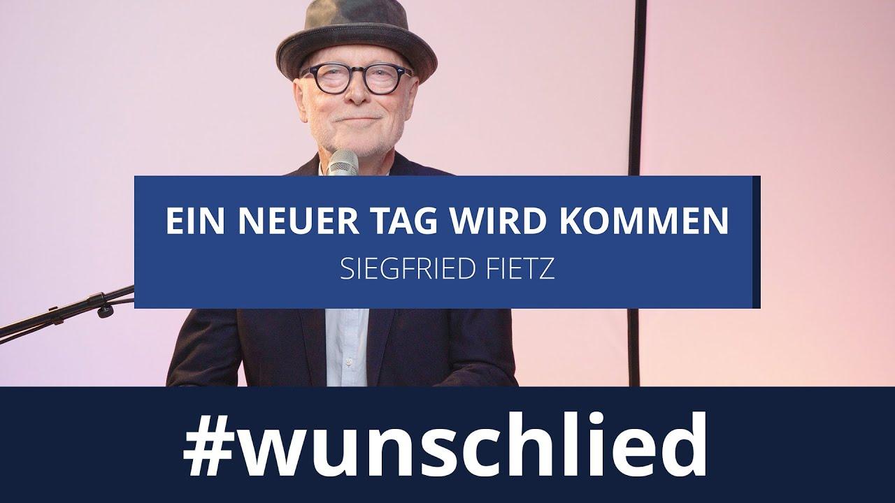 Siegfried Fietz singt 'Ein neuer Tag wird kommen' #wunschlied