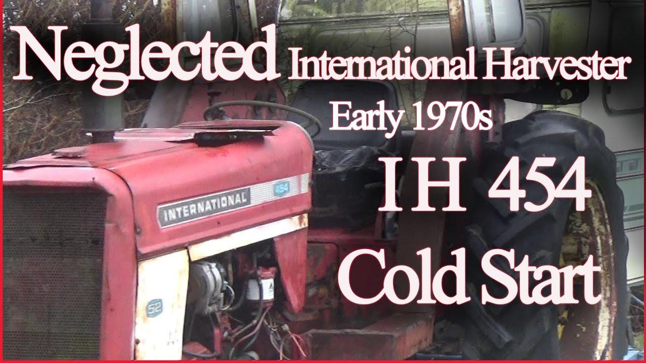 IH 454 Neglected Tractor Diesel cold start  International Harvester Doncaster UK  YouTube