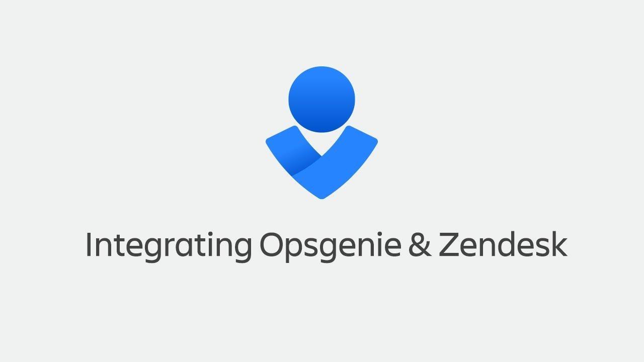 Integrating OpsGenie & Zendesk | opsmatters