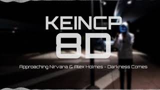 Approaching Nirvana & Alex Holmes - Darkness Comes [8D Version]