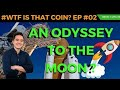 AN ODYSSEY (OCN) TO THE MOON ???🕵️🔎 | #WTF Is That Coin ? EP #02