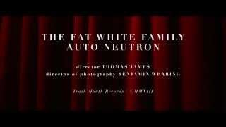 Fat White Family - Auto Neutron
