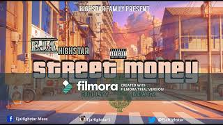 EJa HighSTAR STREETMONEY PROD;GuiltyBeatz