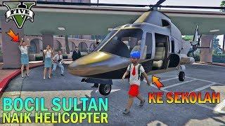 BOCAH SD NAIK HELICOPTER KESEKOLAH - GTA 5 SULTAN