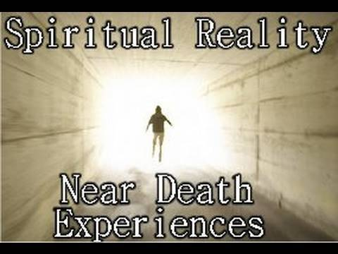Spiritual Reality: Near Death Experiences - Life After Death FULL LENGTH DOCUMENTARY