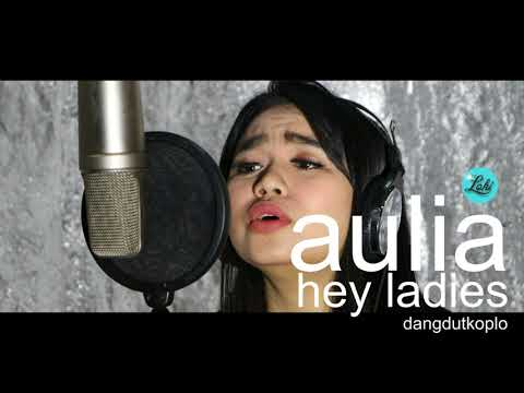 AULIA (cover) Hey Ladies (versi dangdut koplo)