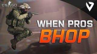 CS:GO - When PROS Bhop