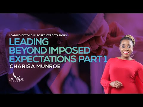 Leading Beyond Imposed Expectations Pt. 1 | Charisa Munroe | MEL2016