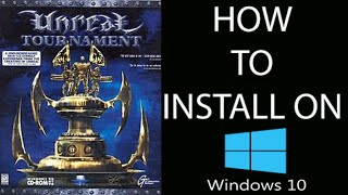 How to install and Run Unreal Tournament in Windows 10/8.1/8/7!! (Easy way)
