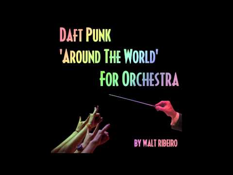 Daft Punk 'Around The World' For Orchestra By Walt Ribeiro