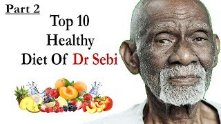 Dr Sebi Diet Top 10 Healthy Alkaline organic food list For The Family - Part 2