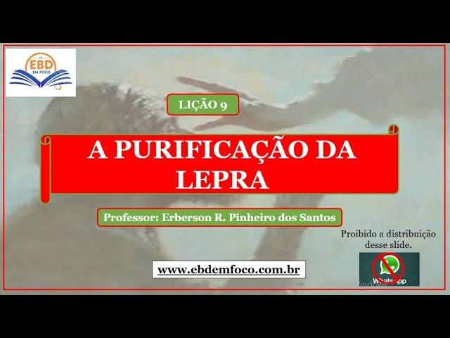 LIÇÃO 9 - A PURIFICAÇÃO DA LEPRA