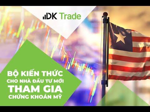 [DK Trade] Hội Thảo 17/06/2021: Bộ kiến thức cho nhà đầu tư mới tham gia chứng khoán Mỹ