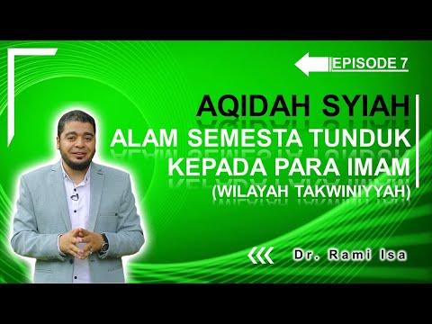Aqidah Syiah - Episode 7 - Syiah Yakin; Alam Semesta Tunduk Kepada Para Imam (Wilayah Takwiniyah)