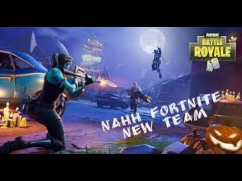 Nouvelle Chaine Youtube De La Team Nahh Fortnite Youtube
