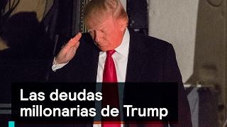 Las deudas millonarias de Trump - Foro Global