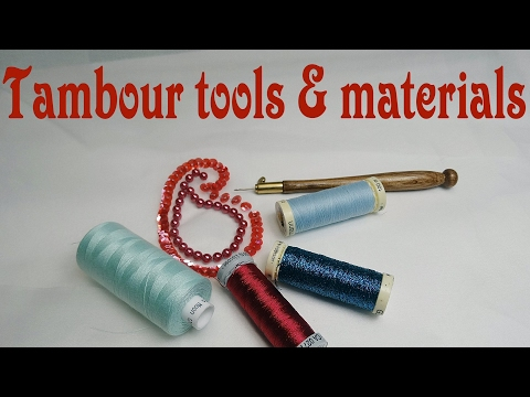 Tambour Embroidery Tutorial - Tools & Materials