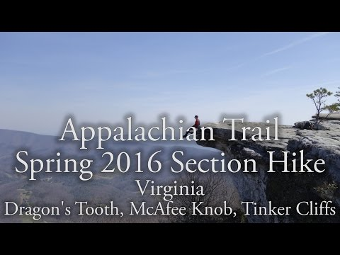 Appalachian Trail - Spring 2016 Section Hike - Dragons Tooth, McAfee Knob, Tinker Cliffs