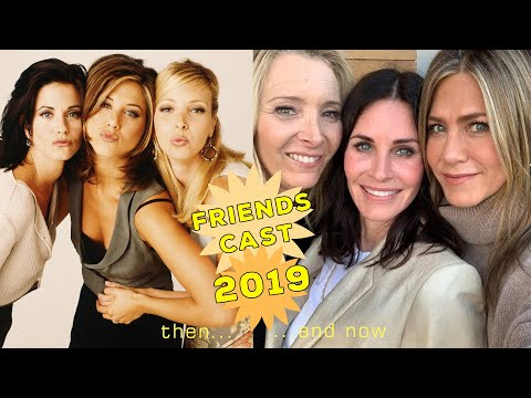 Friends Cast Then And Now 2019