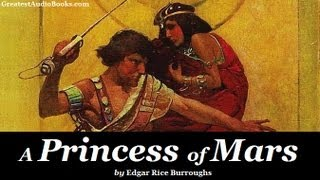 A PRINCESS OF MARS - FULL AudioBook | by Edgar Rice Burroughs