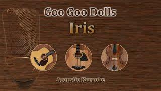 Iris - Goo Goo Dolls (Acoustic Karaoke)