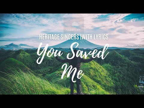 You Saved me by Heritage Singers