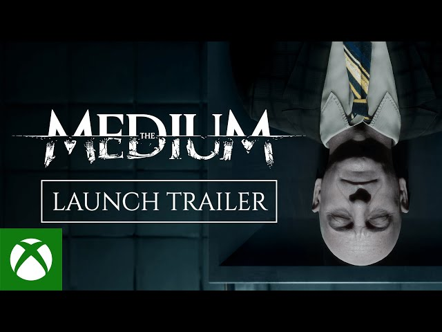 The Medium - Official Launch Trailer