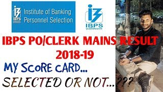 IBPS PO/CLERK 2018-19 RESULT OUT(MY SCORE CARD) | SELECTED OR NOT...?