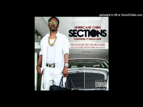 Hurricane Chris Ft. Ty Dolla $ign - Sections (Prod By DJ Mustard)