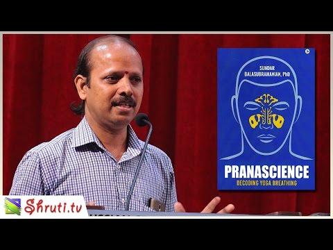 V. Krishnamoorthy speech | PRANASCIENCE Decoding Yoga Breathing