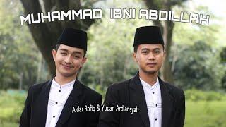 MUHAMMAD IBNI ABDILLAH| Cover Aidar Rofiq & Yudan Ardiansyah (YA ROSULLAH)