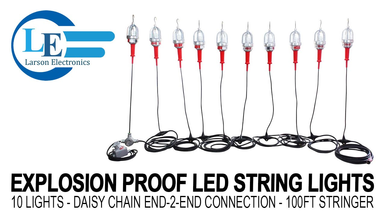 Explosion Proof Led String Lights 10 Daisy Chain End 2 Connection 100ft Stringer You