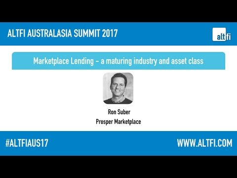 Marketplace Lending   a maturing industry and asset class - Ron Suber (Prosper)